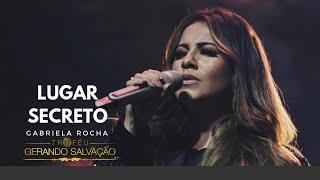 Baixar Gabriela Rocha - Lugar Secreto - Troféu Gerando Salvação 2018