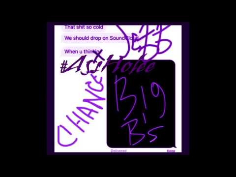 Chance The Rapper Ft.  Young Thug - Big Bs Chopped & Screwed (Chop it #A5sHolee)