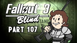 Let's Play Fallout 3 - Blind | Part 107, The Big Guns