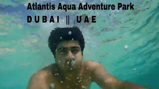 Dubai Visit | Aqua Adventure Park, Atlantis The Palm, Dubai, UAE | Travel Vlogs