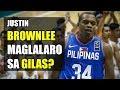 Justin Brownlee kukunin ba ng Gilas?
