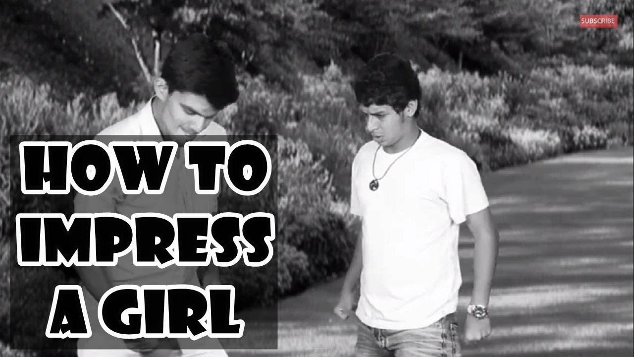 how to impress my crush girl