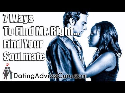 7 Ways To Find Mr. Right - Find Your Soulmate from YouTube · Duration:  7 minutes 37 seconds