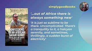 Confessions of an African Safari Guide by Lloyd Camp 'out of Africa there is always something new'