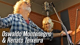"""Oswaldo Montenegro e Renato Teixeira - """"Pro Renato Teixeira"""", música de Oswaldo Montenegro"""