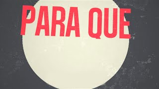 Alex Sampedro - Para qué? (Lyric Video) - Video Oficial HD