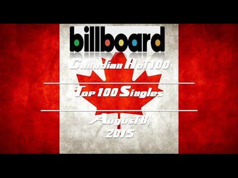 Billboard Hot Canadian Songs: Top 100 Singles of 8/8/15