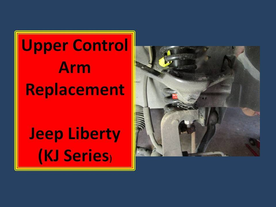 How to Replace Upper Control Arm-Jeep Liberty KJ