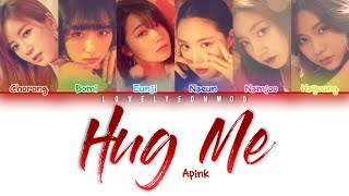 Apink  에이핑크  - Hug Me  안아줘요  Lyrics  Color Coded Han/rom/eng
