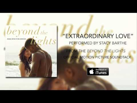 Stacy Barthe - Extraordinary Love (Beyond The Lights Soundtrack)