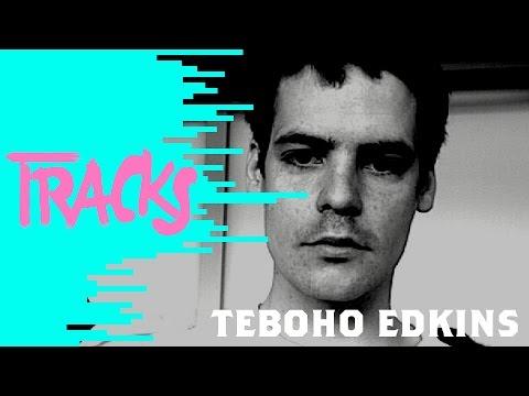 Teboho Edkins - Tracks ARTE