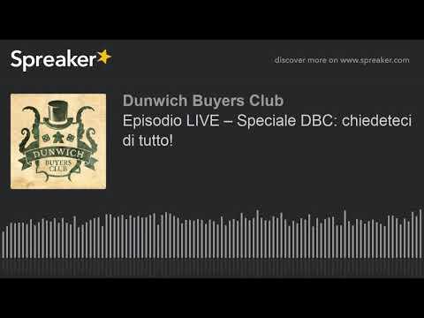 Episodio LIVE – Speciale DBC: chiedeteci di tutto!