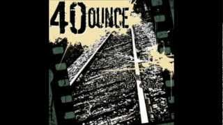 40 Ounce- separate