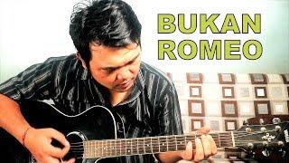 BUKAN ROMEO - Lagu Ciptaan Sendiri
