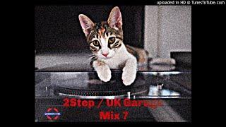 2Step  UK Garage Mix 7