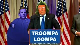 TROOMPALOOMPA - The Donald Trump x Oompa Loompa Mashup You Didn't Know You Needed