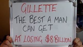 Gillette The Best A Man Can Get At Losing 8 Billion