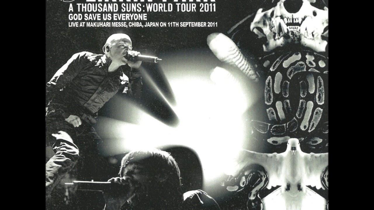 Linkin Park Chiba Japan 2011 09 11 God Save Us Everyone Disc 1 Youtube