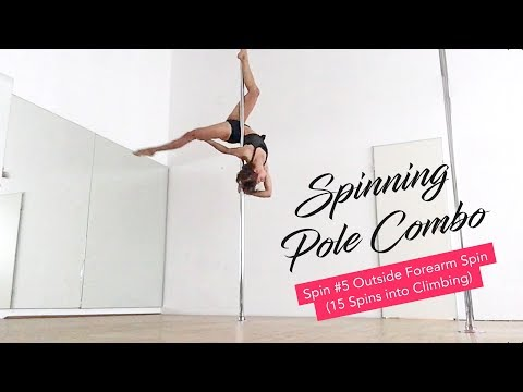 Intermediate Spinning Pole Dance Combo / Outside Forearm Spin (15 spins into climbing)