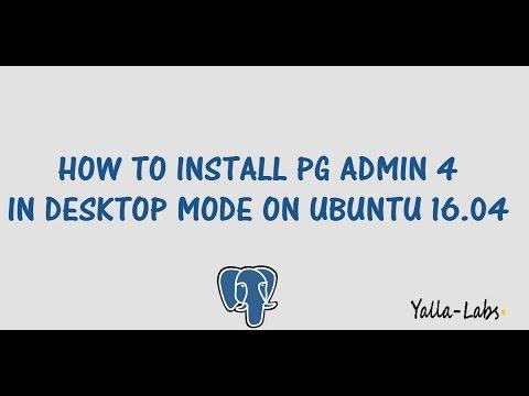 PostgreSQL - How to install pgAdmin 4 in desktop mode on Ubuntu 16 04 LTS