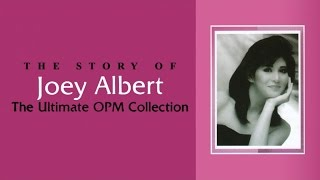 Joey Albert - The Ultimate Opm Collection