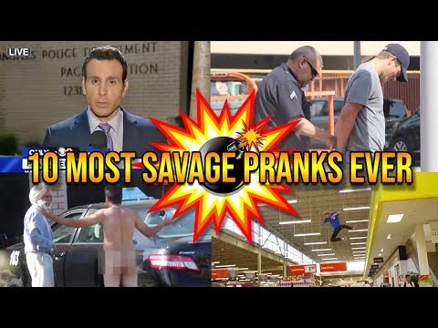 Top 10 Most Savage Pranks Of ALL TIME