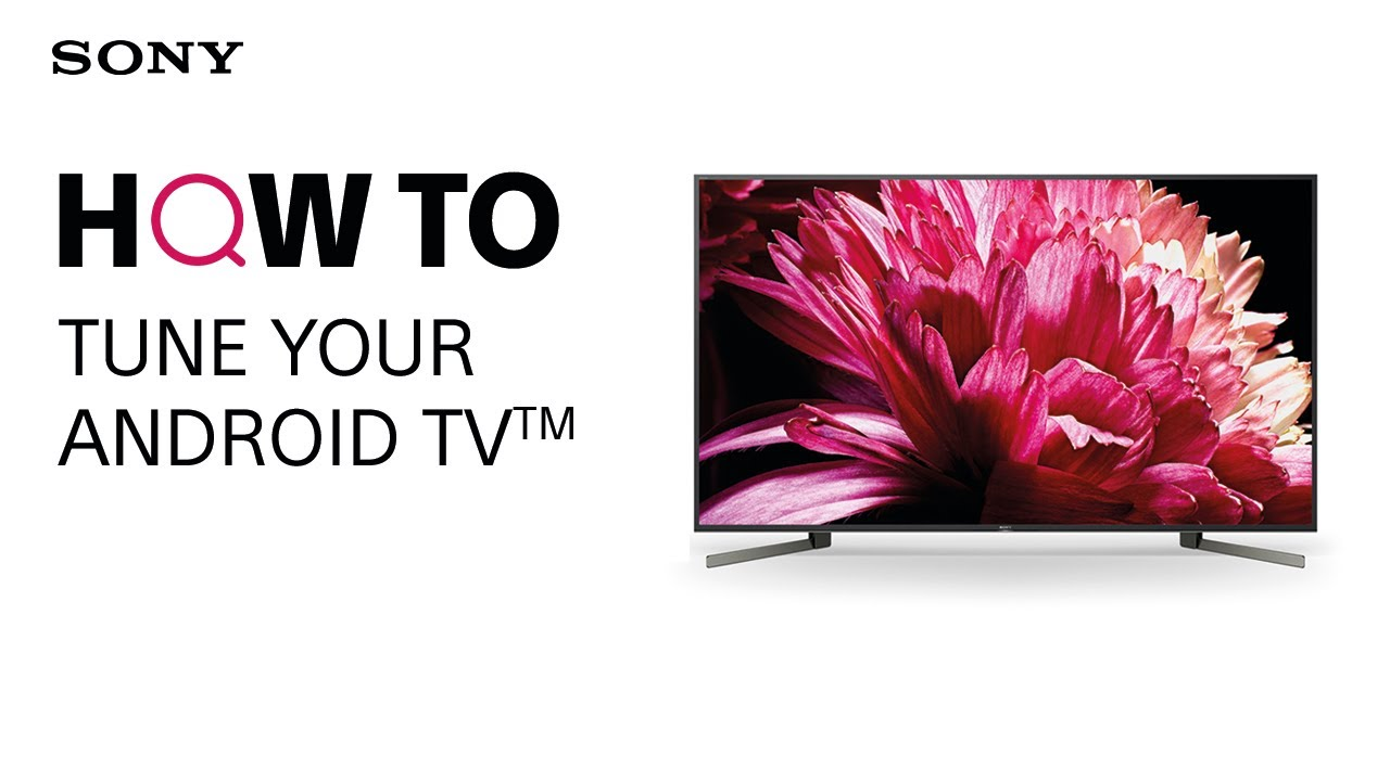 How To Tune Sony S Android Tv Analogue Digital Tuning Youtube