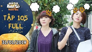 Ngôi sao khoai tây | tập 105 full: Thuý An chê bà Hà giải quyết vấn đề kém sang và cái kết không ngờ