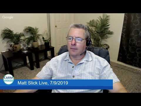 Matt Slick Live, 7/9/2019