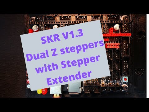 SKR 1.3 - Dual Z Steppers  With Stepper Extender (Part Two)