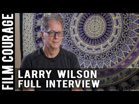 Inside The Craft Of Screenwriting - Larry Wilson [FULL INTERVIEW]
