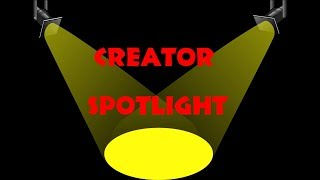 Creator Spotlight - Thursday 1/10/19 5pm est