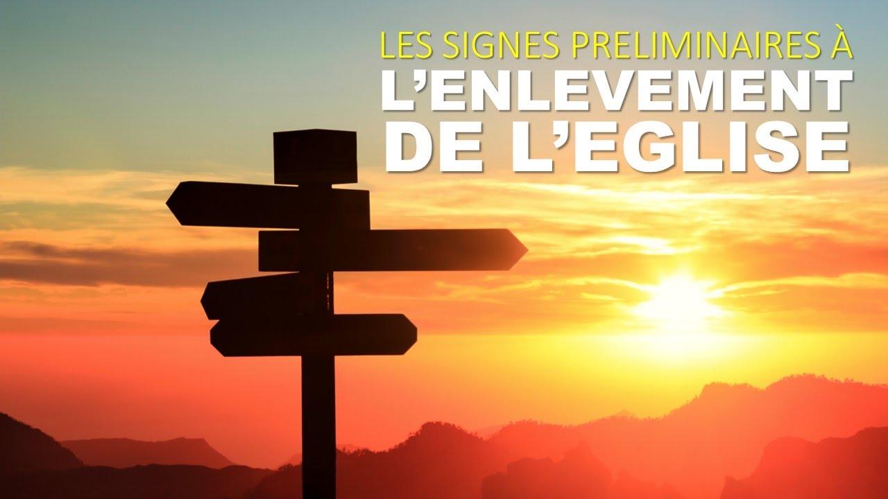 LES SIGNES PRÉLIMINAIRES À L'ENLÉVEMENT DE L'ÉGLISE