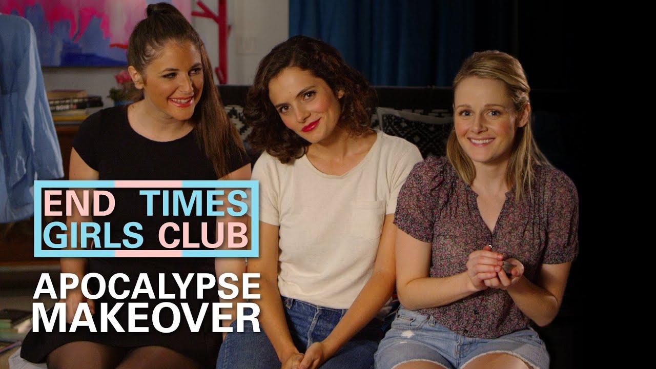 Apocalypse makeover end times girls club youtube altavistaventures Choice Image
