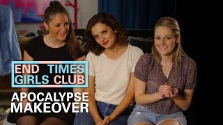 Apocalypse Makeover - End Times Girls Club