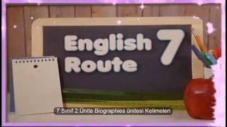 7  SINIF ENGLISH ROUTE  2 ÜNITE BIOGRAPHIES UNITESI KELIMELERI