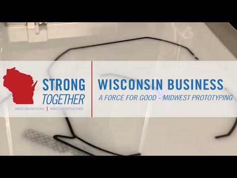 Wisconsin Business: A Force For Good | Midwest Prototyping