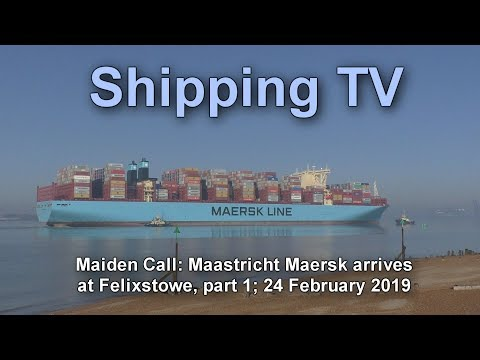 Maiden Call: Ultra Large Maastricht Maersk arrives, 24 February 2019