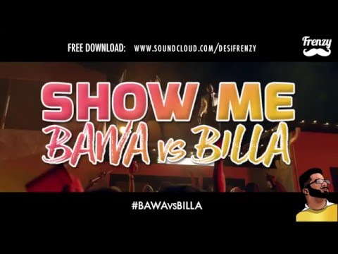 SHOW ME #BAWAvsBILLA (feat. Ranjit Bawa, Kulwinder Billa & Chris Brown) | DJ FRENZY | FREE DOWNLOAD
