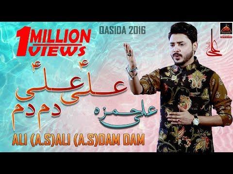 Qasida Ali A S Ali A S Dam Dam Ali Hamza 2016 Youtube
