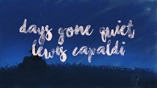 Lewis Capaldi - Days Gone Quiet (Lyrics) Video