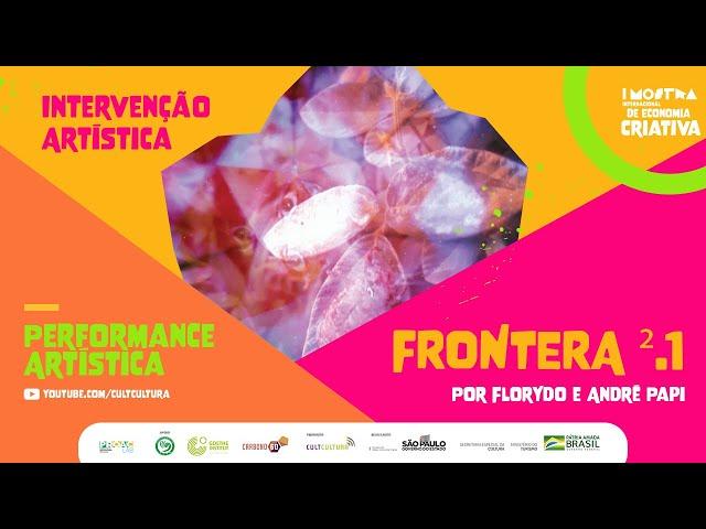 FRONTERA ².1   INTERVENÇÃO ARTÍSTICA   I Mostra Internacional de Economia Criativa