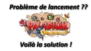 [SOLUTION] PROBLEME AU LANCEMENT DE PALADIUM ??? Hors-série
