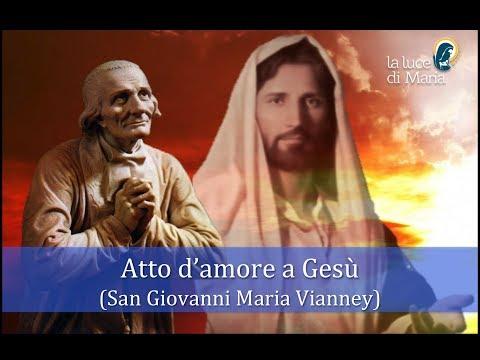Il Bellissimo Atto D'amore A Dio Di San Giovanni Maria Vianney