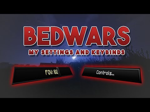 My Settings/keybinds - Bedwars