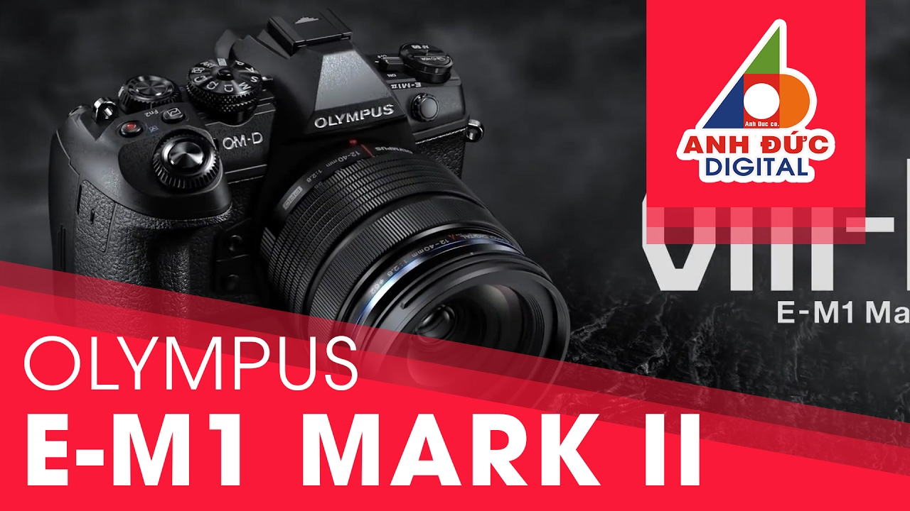 Máy Ảnh Olympus E-M1 Mark II Chính Hãng | Anh Đức Digital