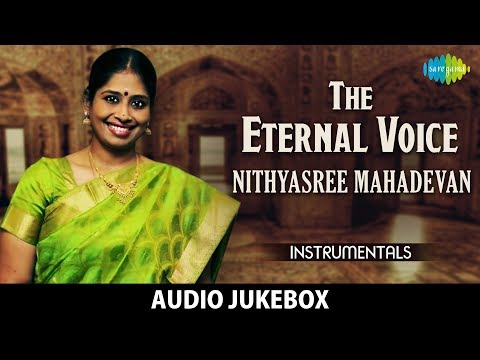 The Eternal Voice - Nithyasree Mahadevan | Classical Album | Audio Jukebox | Carnatic | HD Songs