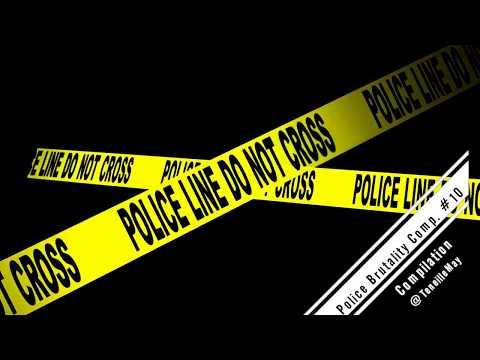 Police Brutality Compilation - Police Brutality Compilation #10