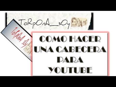 Como hacer una cabecera para youtube