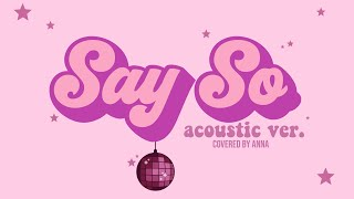 Baixar Say So [acoustic ver.] (Doja Cat) 【covered by Anna】